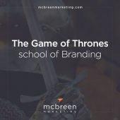 The Game of Thrones School of Branding