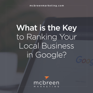 What is the Key to Ranking Your Local Business in Google