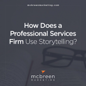 How Does a Professional Services Firm Use Storytelling?