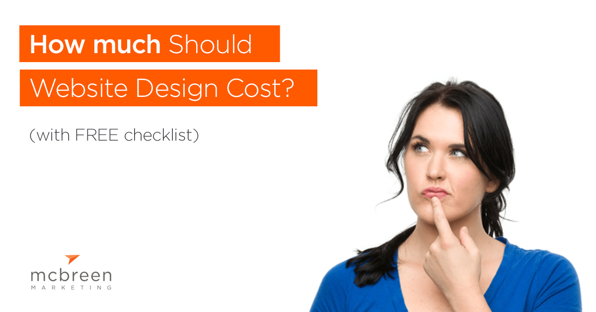 How Much Should Web Design Cost? | McBreen Marketing Fort