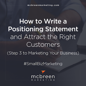 How to Write a Positioning Statement and Attract the Right Customers