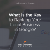 What is the Key to Ranking Your Local Business in Google? (Includes FREE Checklist)