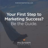 Your First Step to Marketing Success? Be the Guide.