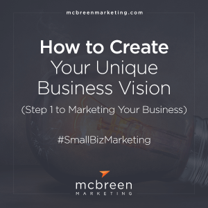 How to Create Your Unique Business Vision