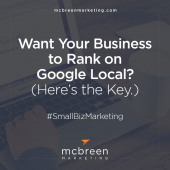 Want Your Business to Rank on Google Local? (Here's the Key.)