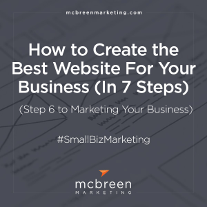 How to Create the Best Website For Your Business (In 7 Steps)