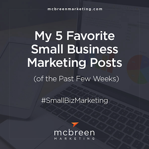 My 5 Favorite Small Business Marketing Posts