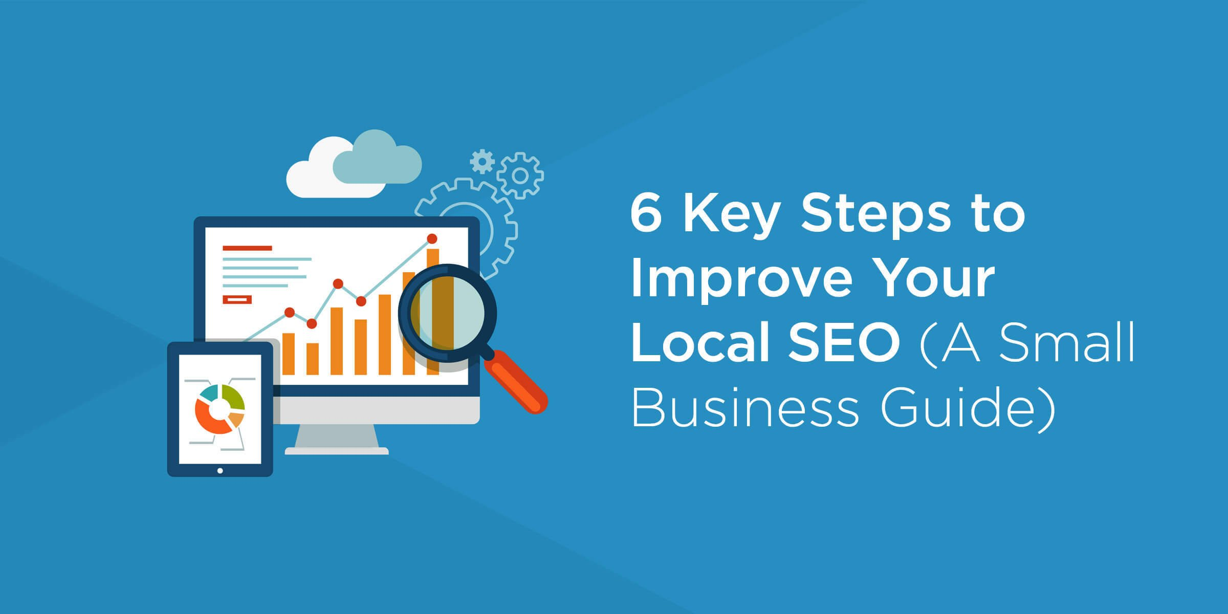 6 Key Steps to Improve Your Local SEO (A Small Business Guide) – McBreen Marketing Fort Collins, CO