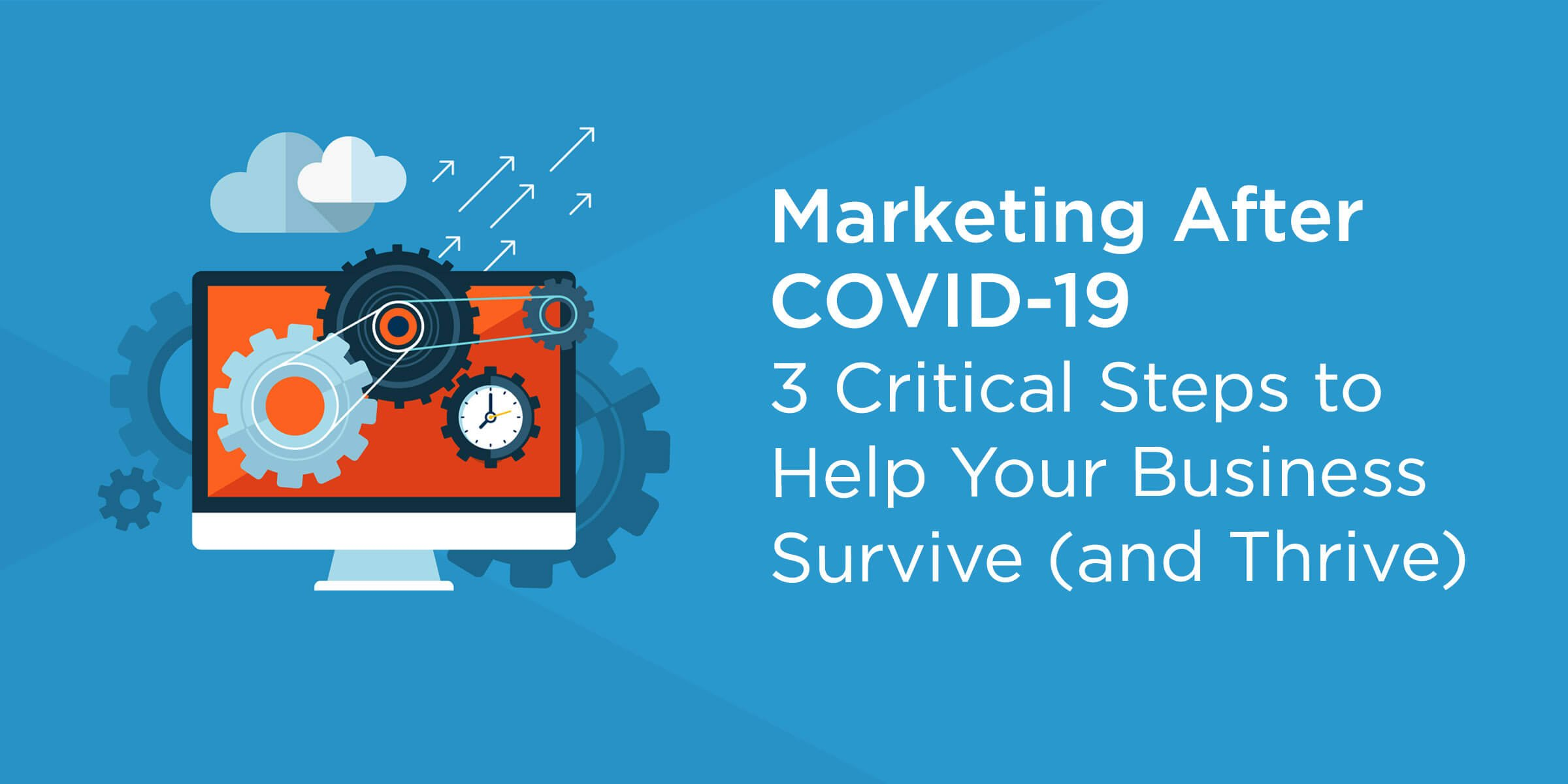 Marketing After COVID-19 – 3 Critical Steps to Help Your Business Survive – McBreen Marketing