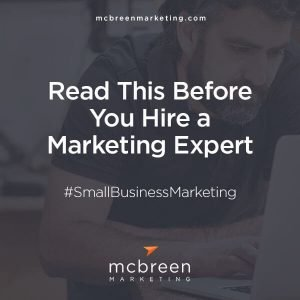 Read This Before You Hire a Marketing Expert – McBreen Marketing