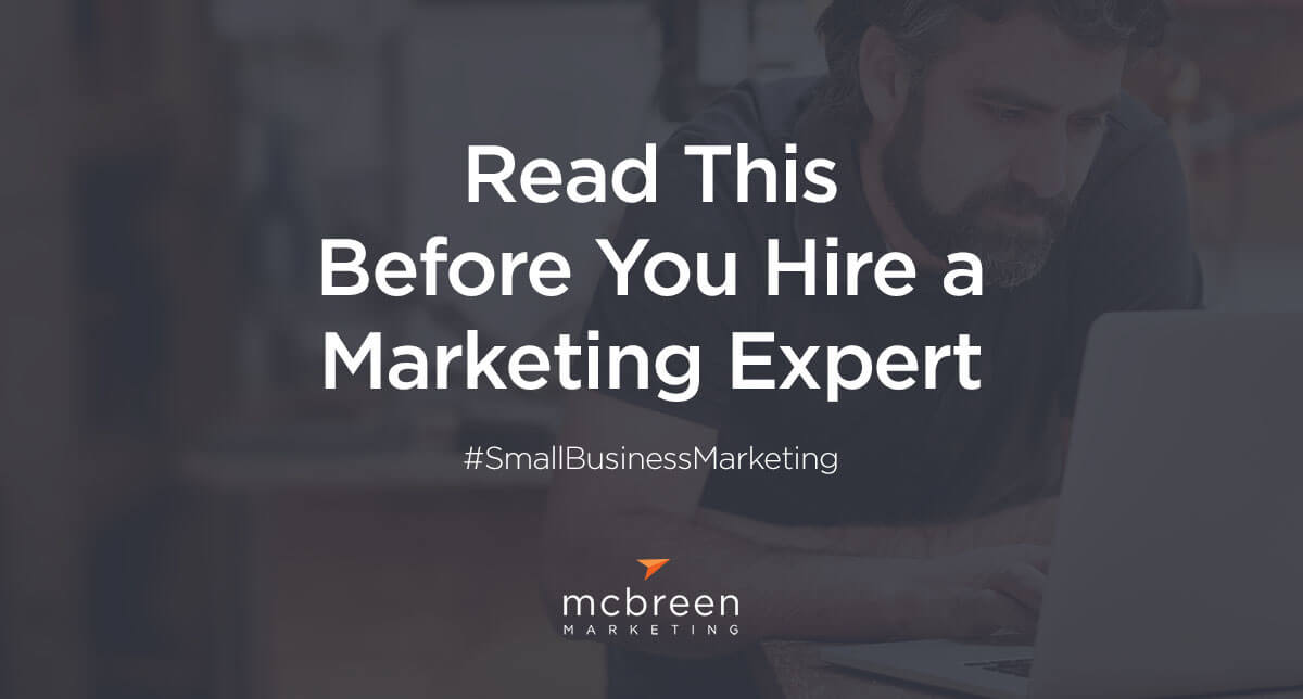 Read This Before You Hire a Marketing Expert – McBreen Marketing Fort Collins CO