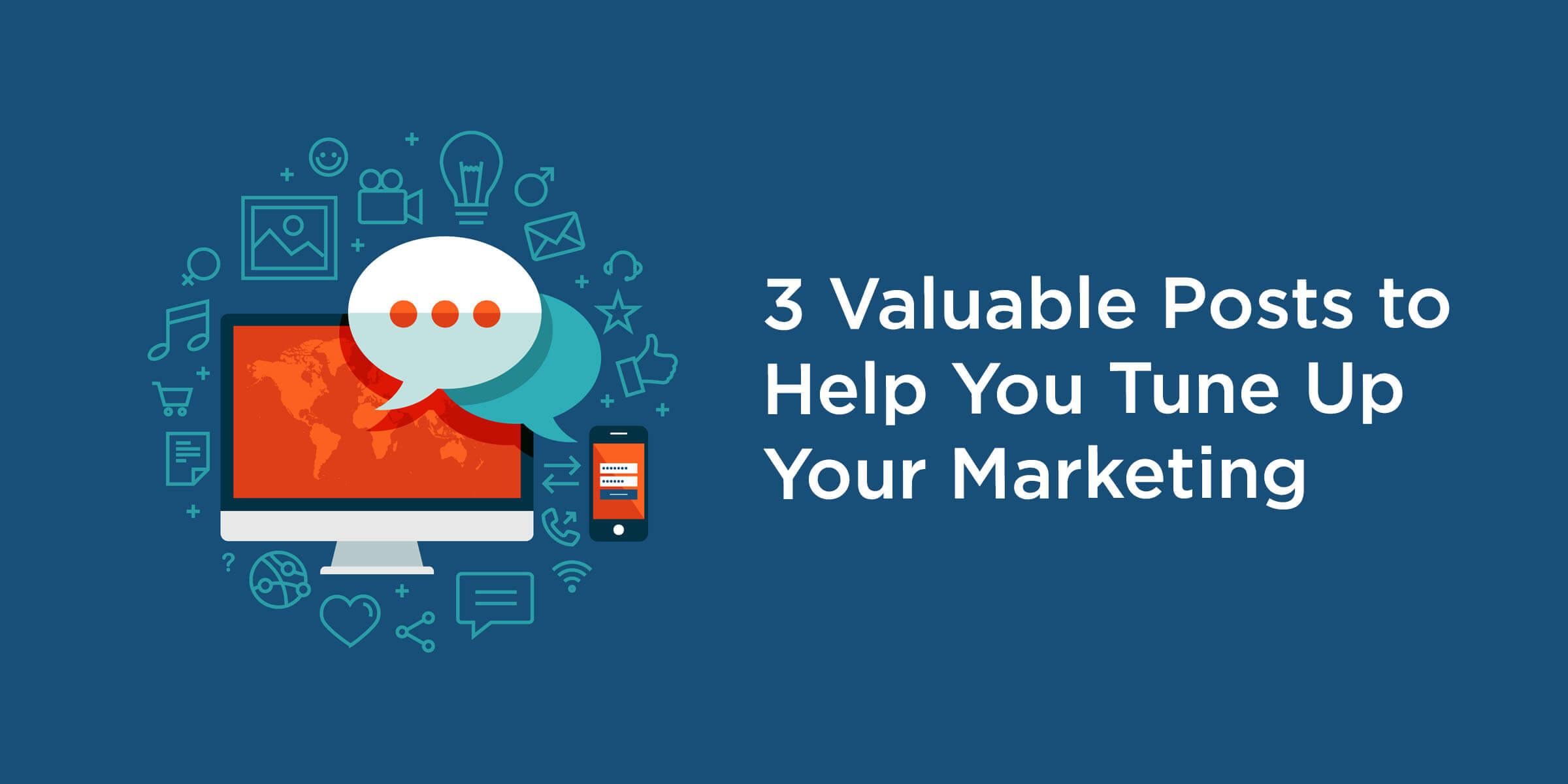3 Valuable Posts to Help You Tune Up Your Marketing – McBreen Marketing