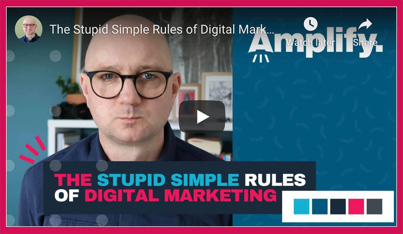 The really stupidly simple rules of digital marketing