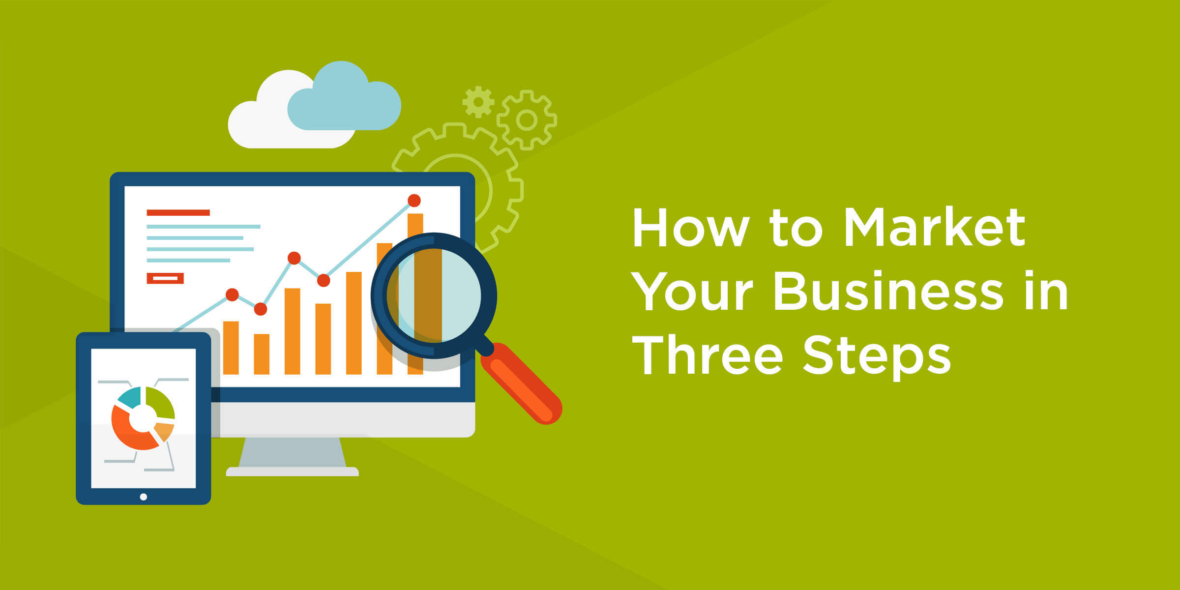 How to Market Your Business in Three Steps – McBreen Marketing
